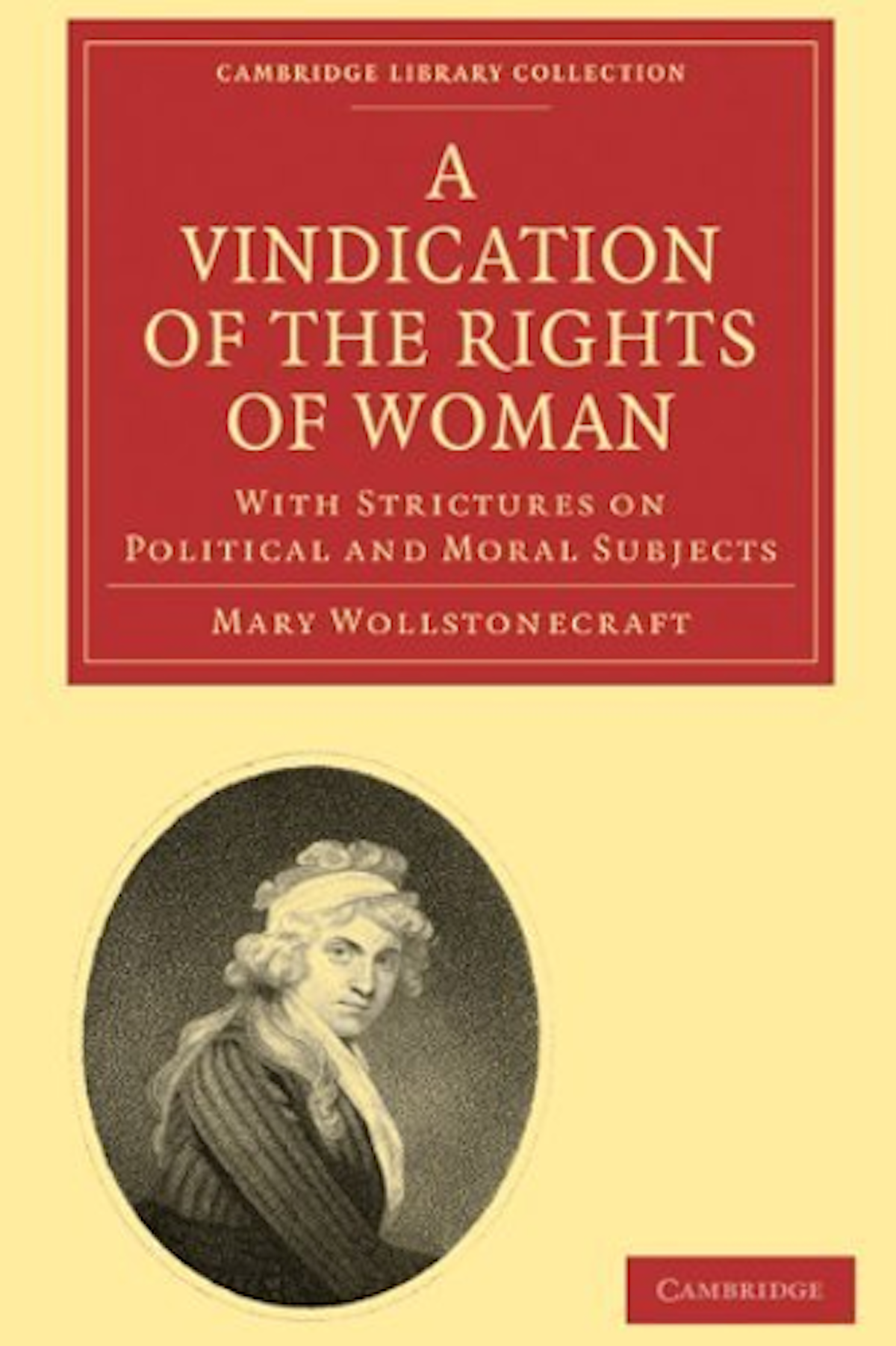 vindication of the right Mary wollstonecraft's visionary treatise, originally published in 1792, was the first  book to present women's rights as an issue of universal human rights ideal for.